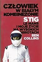 Człowiek w białym kombinezonie: Stig, Le Mans i moje życie na wysokich obrotach