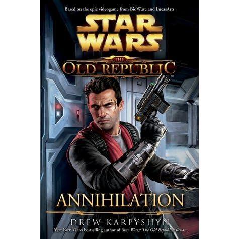 Read Annihilation Star Wars The Old Republic 4 By Drew Karpyshyn