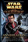 Annihilation (Star Wars: The Old Republic, #4)