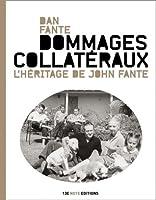 Dommages collatéraux . L'héritage de John Fante