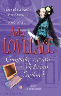 Ada Lovelace: Computer Wizard Of Victorian England (History Files)