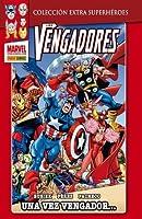 Los Vengadores: Una vez Vengador... (Colección Extra Superhéroes, #12)