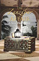 The Zanzibar Affair: A High Society Love Story Out of Africa