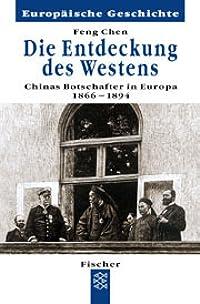 Die Entdeckung des Westens - Chinas Botschafter in Europa 1866 - 1894