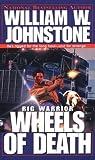 Wheels of Death (Rig Warrior, #2)