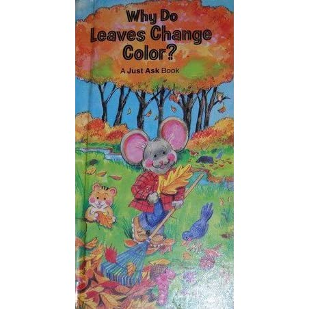Why Do Leaves Change Color? by Chris Arvetis