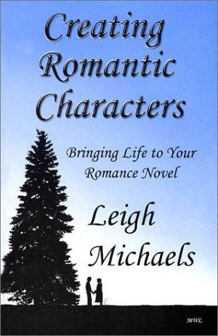Creating Romantic Characters: Bringing Life to Your Romance Novel