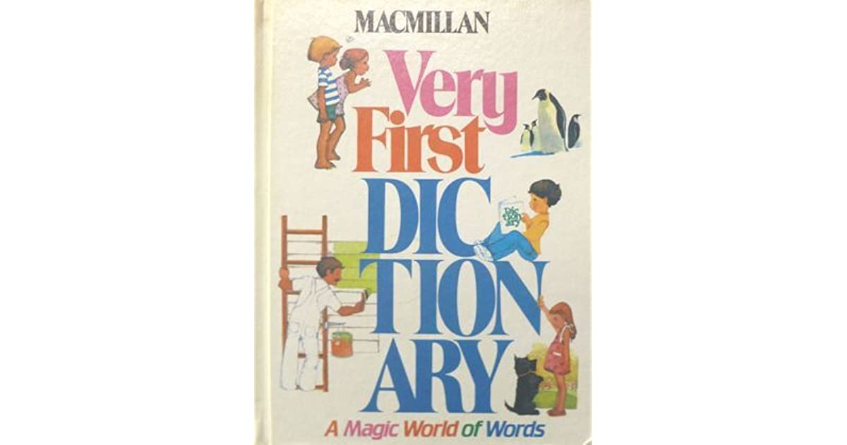 Macmillan Very First Dictionary: A Magic World Of Words by