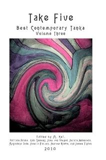Take Five: Best Contemporary Tanka, Volume 3