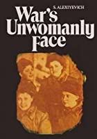 War's Unwomanly Face