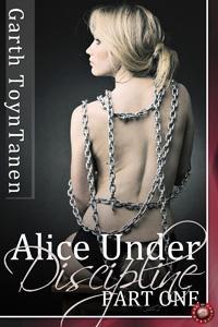 Alice Under Discipline - Part 1