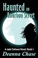 Haunted on Bourbon Street (Jade Calhoun, #1)