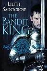 The Bandit King (Romances of Arquitaine, #2)