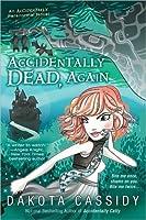 Accidentally Dead, Again (Accidentals, #6)