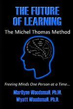 The Future Of Learning The Michel Thomas Method Freeing Minds One Person At A Time