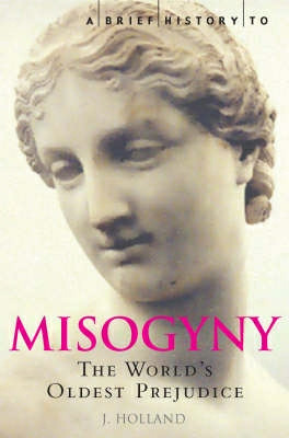 A Brief History to Misogyny: The World's Oldest Prejudice