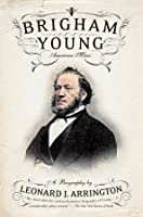 Brigham Young: American Moses
