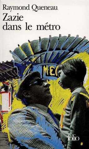 Zazie dans le métro by Raymond Queneau