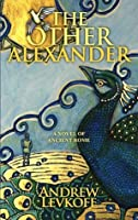 The Other Alexander (The Bow of Heaven, #1)