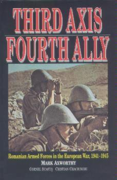 Third Axis, Fourth Ally: Romanian Armed Forces in the European War, 1941-1945