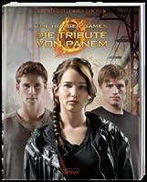 The Hunger Games. Die Tribute von Panem: Das offizielle Buch zum Film