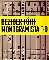 Monogramista T.D (Nie som autor, som metafora)