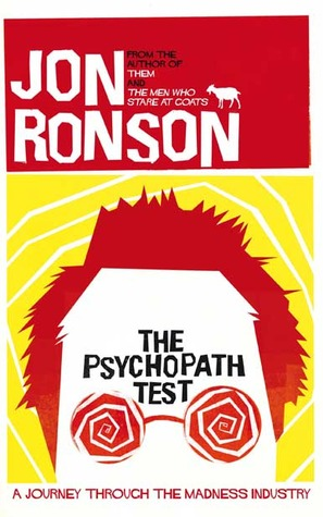 The Psychopath Test: A Journey Through the Madness Industry by Jon