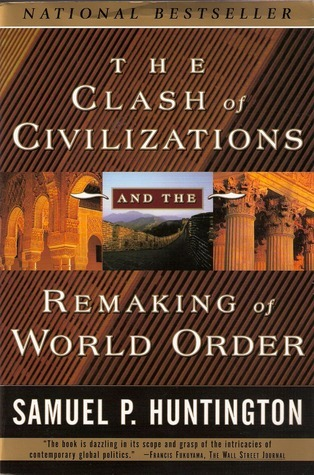 Samuel P Huntington The Clash of Civilizations
