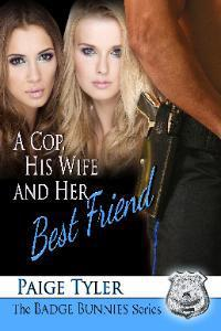 A Cop, His Wife and Her Best Friend