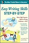 Easy Writing Skills Step-By-Step: Master High-Frequency Skills for Writing Proficiency--Fast!