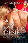 Sands of Betrayal (Kilted Desire, #1)