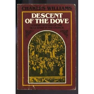 Descent of the Dove by Charles  Williams