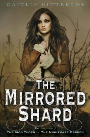 The Mirrored Shard by Caitlin Kittredge