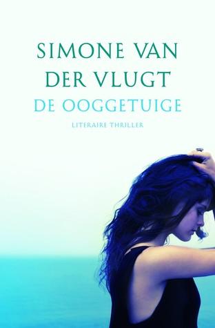 De ooggetuige by Simone van der Vlugt