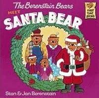 The Berenstain Bears Meet Santa Bear (First Time Books(R))