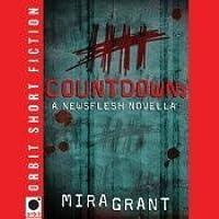 Countdown (Newsflesh Trilogy, #0.25)