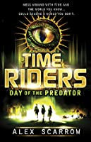Day of the Predator (TimeRiders, #2)