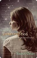 Interrupted: A Life Beyond Words