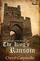 The King's Ransom (Young Knights of the Round Table)