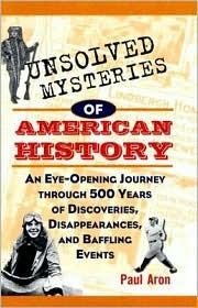 Unsolved Mysteries of American History: An Eye-Opening
