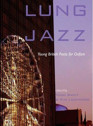 Lung Jazz: Young British Poets for Oxfam