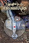 Caught in the Crosshairs: A True Eastern Oregon Mystery
