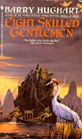 Eight Skilled Gentlemen (The Chronicles of Master Li and Number Ten Ox, #3)