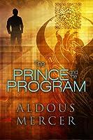The Prince and the Program (The Mordred Saga, #1)
