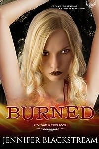 Burned (Revenge in Vein, #1)