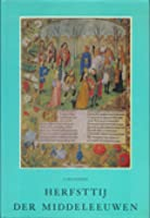 The waning of the middle ages by johan huizinga the autumn of the middle ages herfsttij der middeleeuwen fandeluxe Choice Image