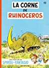 La Corne de rhinocéros (Spirou et Fantasio, #6)