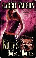 Kitty's House of Horrors (Kitty Norville, #7)