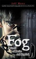 Fog: A Novel of Desire and Retribution