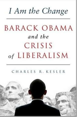 I Am the Change-Barack Obama and the Crisis of Liberalism